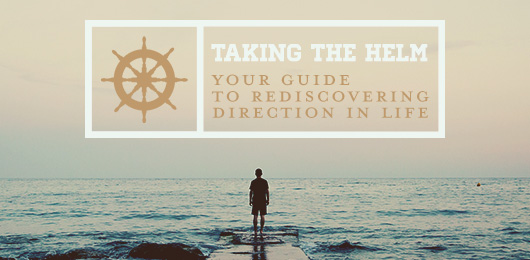 Taking the Helm: Your Guide to Rediscovering Direction in Life