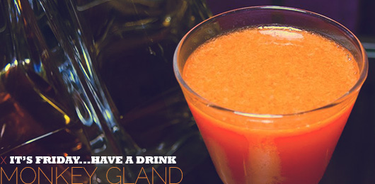 It's Friday … Have a Drink: Monkey Gland