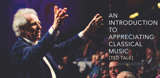 An Introduction to Appreciating Classical Music [Ted Talk]