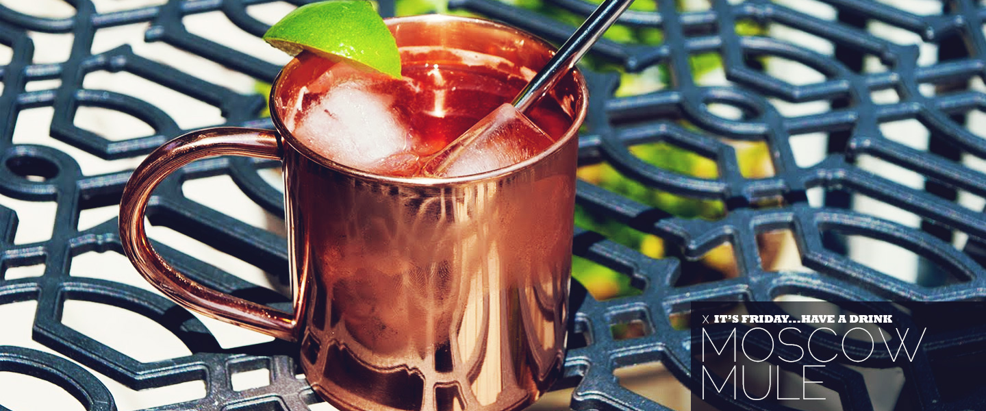 It's Friday … Have a Drink: Moscow Mule