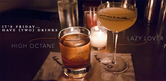 It's Friday … Have Two Drinks: High Octane & Lazy Lover