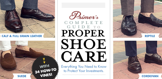 Primer's Complete Guide to Proper Shoe Care