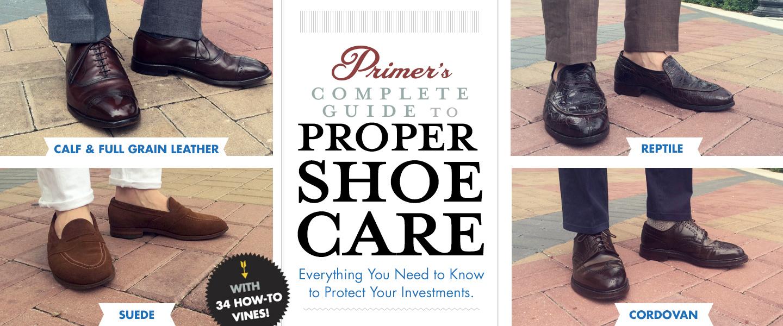 Primer's Complete Guide to Proper Shoe Care