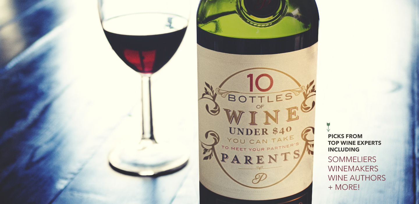 10 Bottles of Wine Under $40 You Can Take to Meet Your Partner's Parents