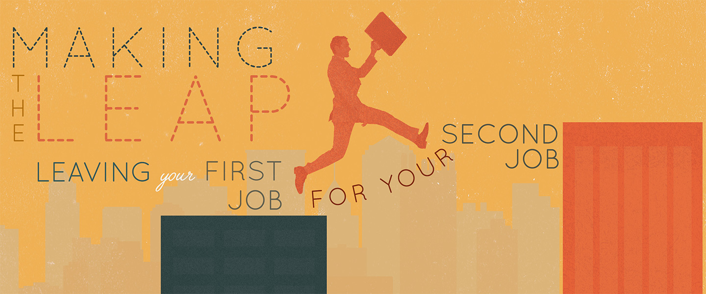 Making the Leap: Leaving Your First Job for Your Second Job