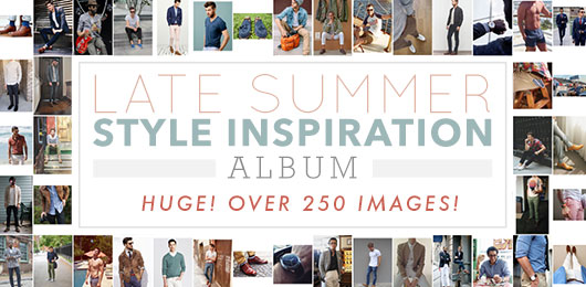 Late Summer Style Inspiration Album (Huge! Over 250 Images!)
