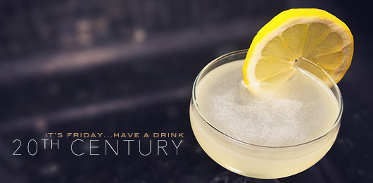 It's Friday … Have a Drink: Twentieth Century