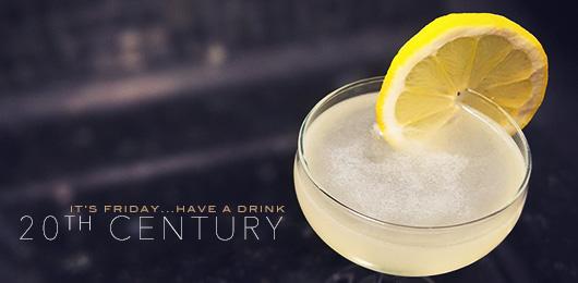 It's Friday … Have a Drink: Twentieth Century