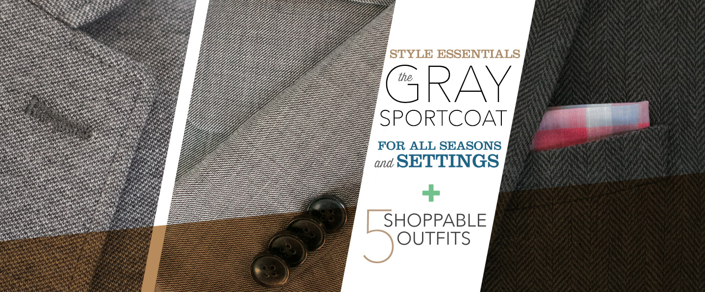 Style Essentials: The Gray Sportcoat for All Seasons and Settings + 5 Shoppable Outfits