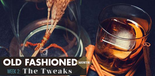Old Fashioned Month – Week 2 – The Tweaks
