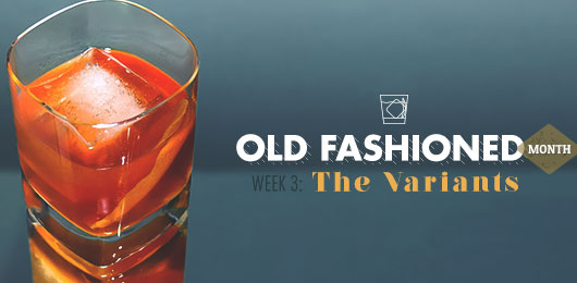 Old Fashioned Month – Week 3 – The Variants