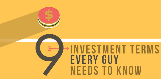 9 Investment Terms Every Guy Needs to Know