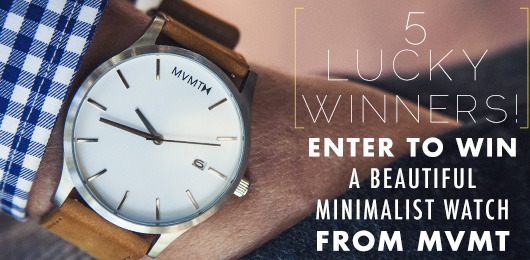 Enter to Win a MVMT Watch with 5 Lucky Winners!