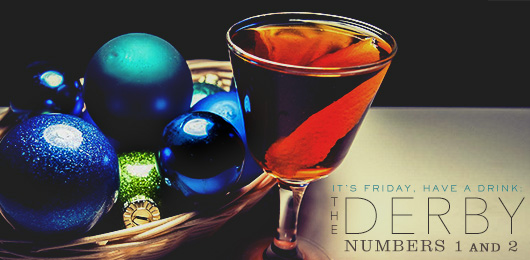 It's Friday … Have a Drink: The Derby – Numbers 1 and 2