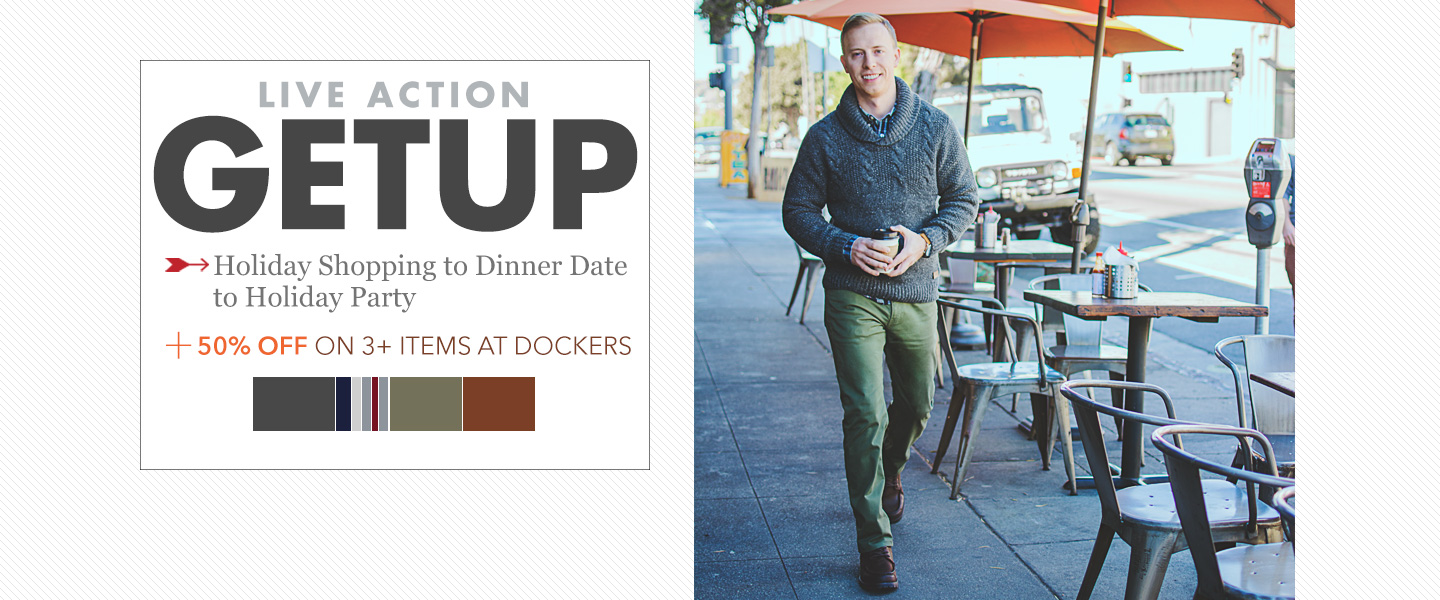 Live Action Getup: Holiday Shopping to Dinner Date to Holiday Party PLUS 50% Off on 3+ Items from Dockers®
