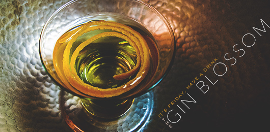 It's Friday … Have a Drink: The Gin Blossom