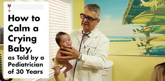 How to Calm a Crying Baby, As Told By a Pediatrician of 30 Years