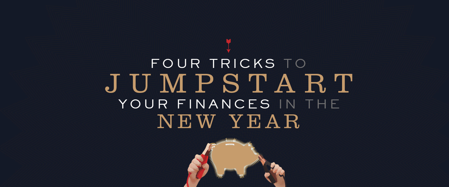 4 Tricks to Jumpstart Your Finances in the New Year