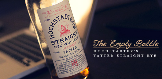 The Empty Bottle: Hochstadter's Vatted Straight Rye Whiskey