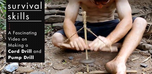Survival Skills: A Fascinating Video on Making a Cord Drill and Pump Drill