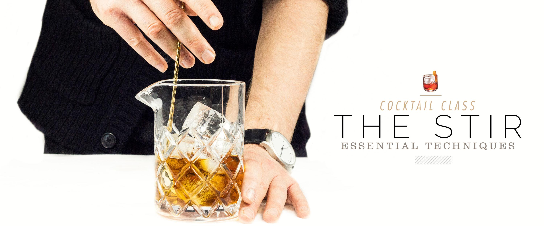 Cocktail Class – Essential Techniques: The Stir