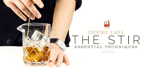 Cocktail Class – Essential Techniques: The Stir