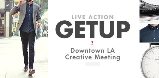Live Action Getup: Downtown LA Creative Meeting
