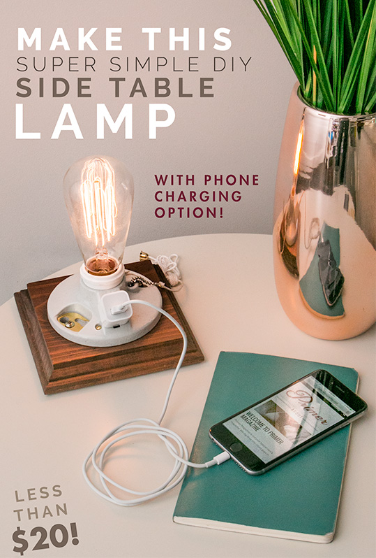 Make a DIY Side Table Lamp with Phone Charging Option for Less than $20