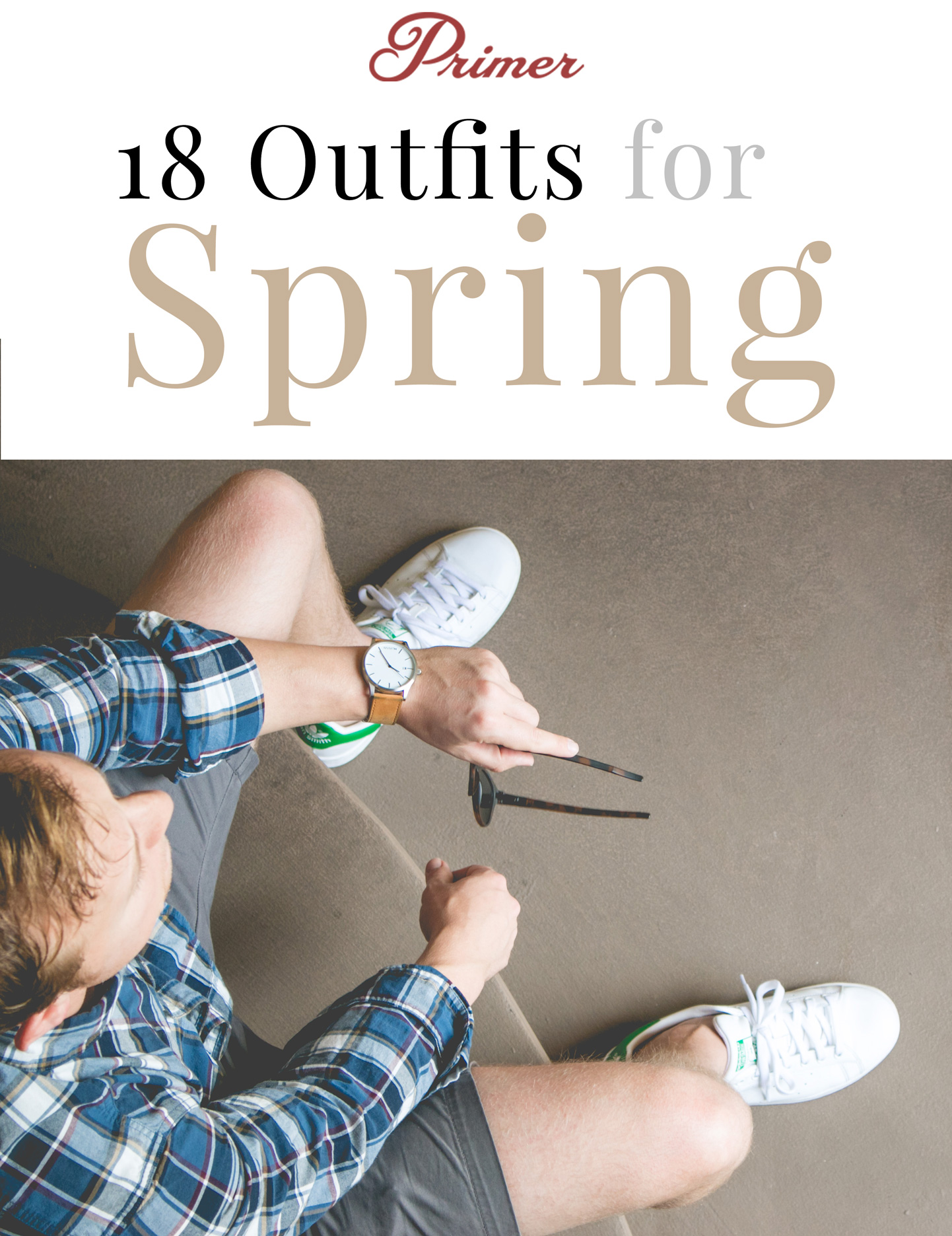 18 Outfits for Spring - Free Men's Style Inspiration Made Easy