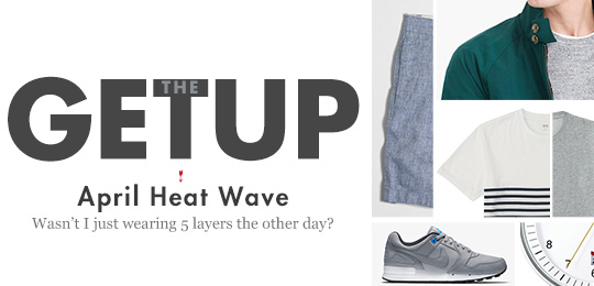 The Getup: April Heat Wave