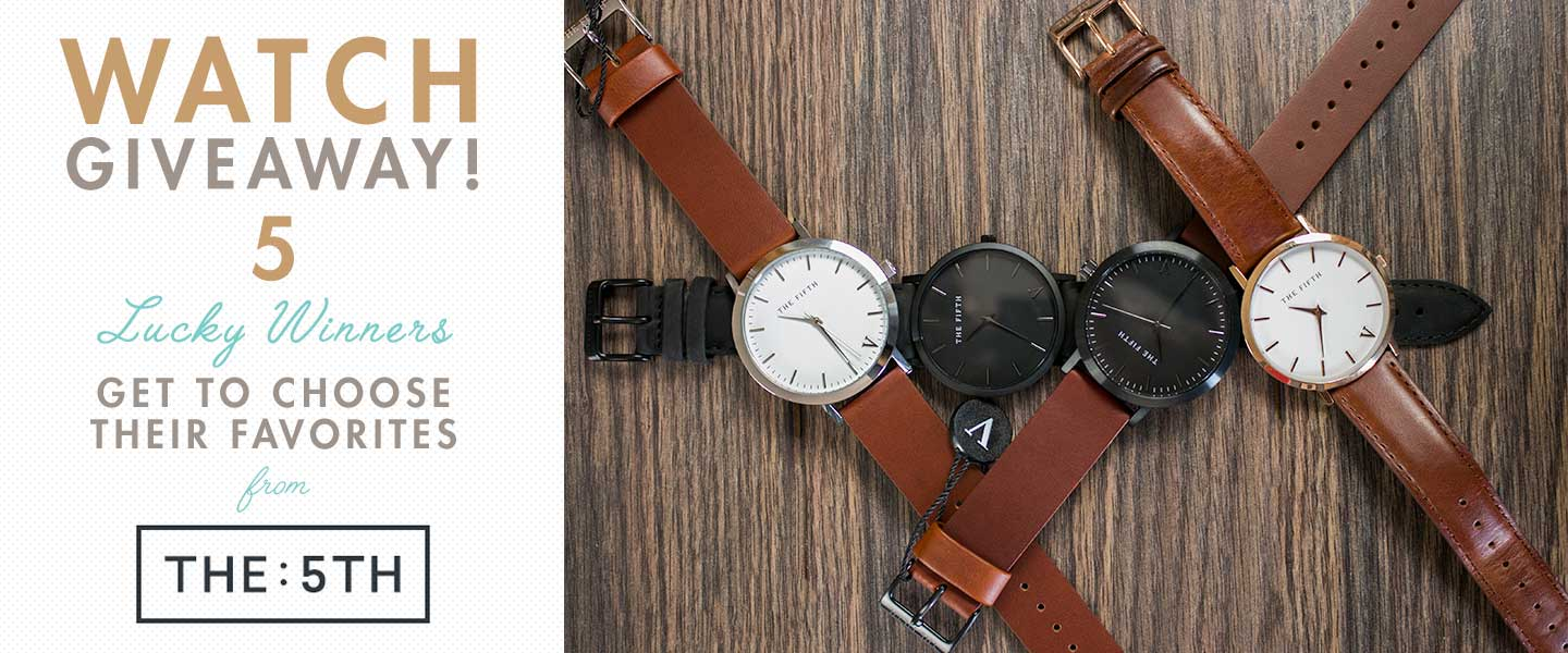 Watch Giveaway! Five Lucky Winners Get to Choose Their Favorites from The 5th Watches!