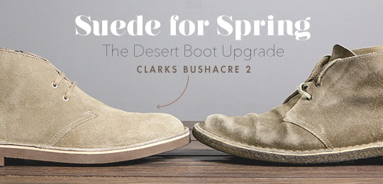 The Desert Boot Upgrade: Clarks Buschacre 2