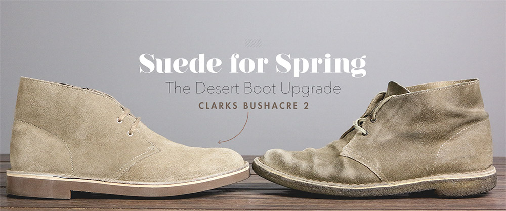 Clarks Bushacre 2 vs Clarks Desert Boot