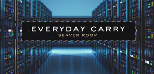Everyday Carry: Server Room