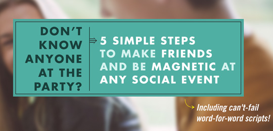 5 simple steps to make friends and be magnetic in any social event