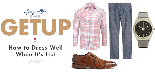 The Getup: How to Dress Well When It's Hot