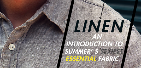 Linen: An Introduction to Summer's Essential Fabric