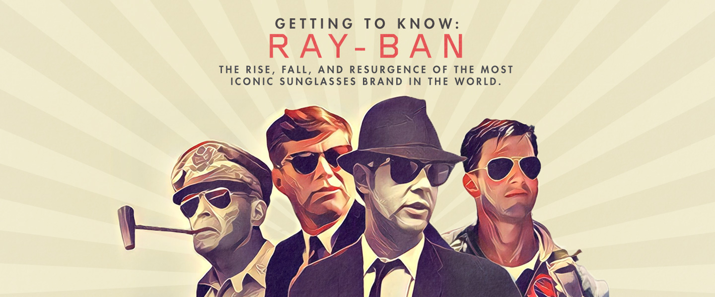 Getting to Know: Ray-Ban