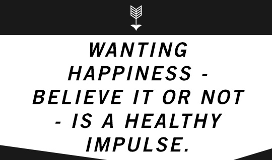 Article quote inset: Wanting happiness is a healthy impulse