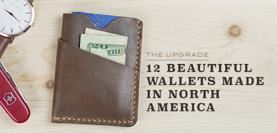 The Upgrade 12 beautiful wallets made in north america