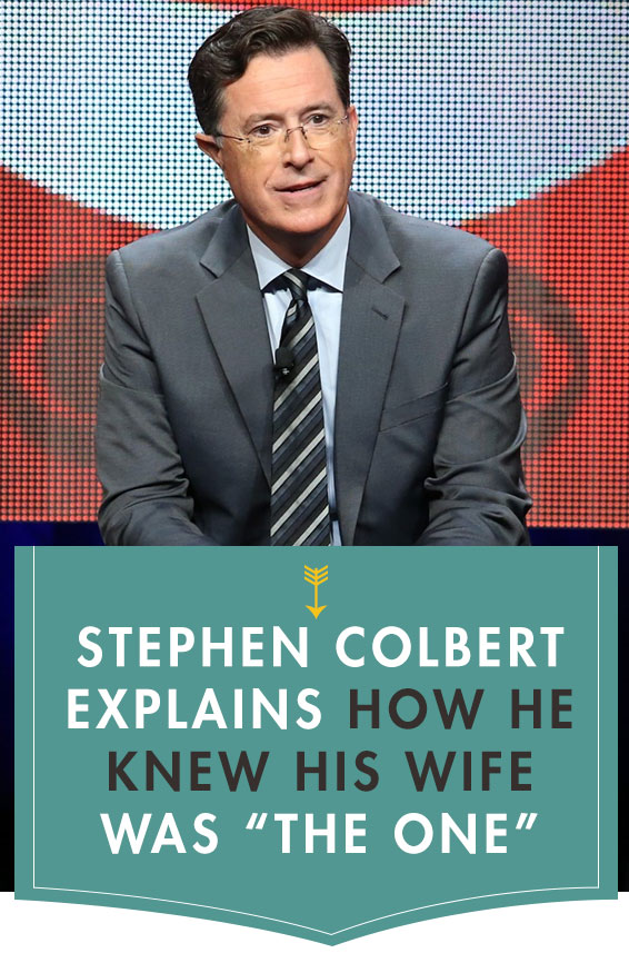 Stephen Colbert Explains How He Knew His Wife Was The One