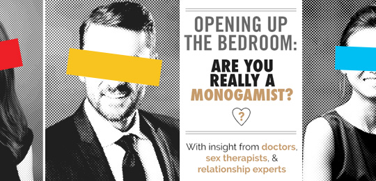 Opening Up the Bedroom: Are You Really a Monogamist?