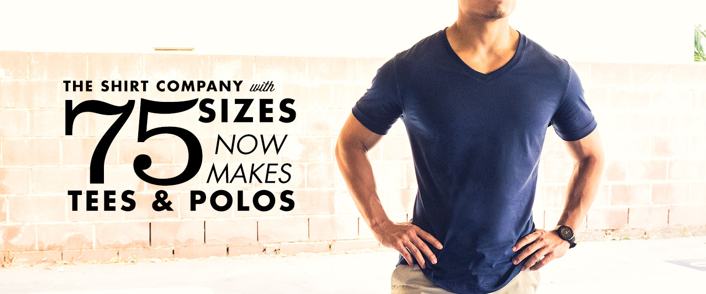 The Shirt Company with 75 Sizes Now Makes Tees & Polos