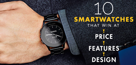 High Tech Style: 10 Smartwatches that Win at Price, Features, and Design