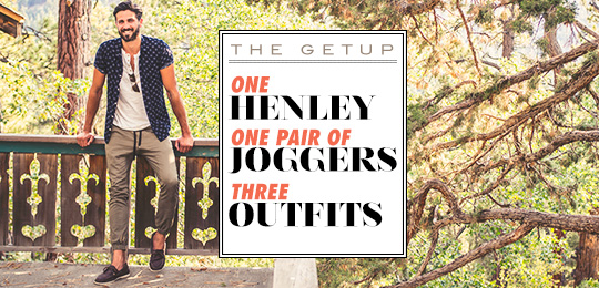 1 Henley, 1 Pair of Joggers, 3 Outfits