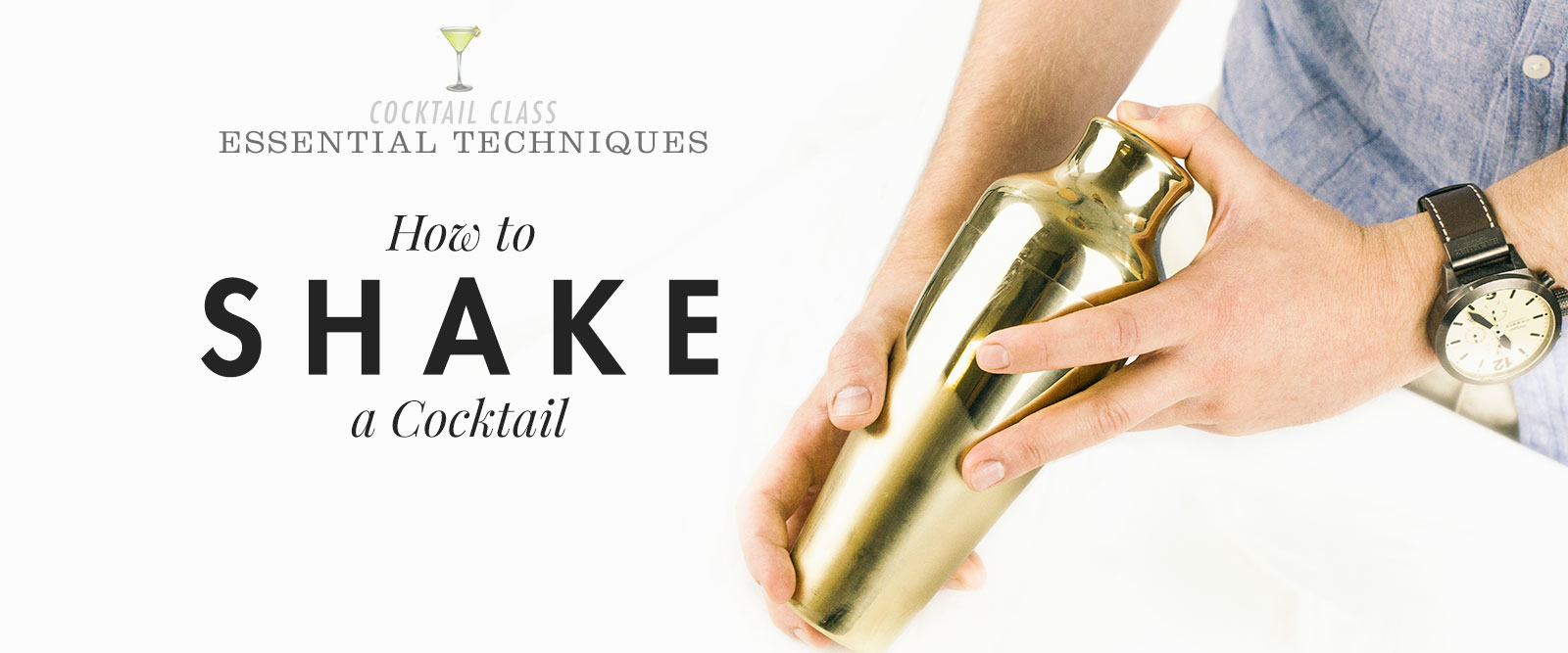 How to Shake a Cocktail – Essential Techniques