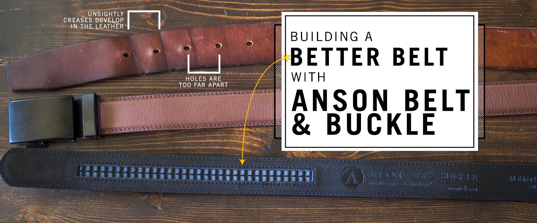 Building a Better Belt with Anson Belt & Buckle