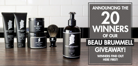 Winners find out here first: Announcing the 20 winners of our Beau Brummell for Men Giveaway!