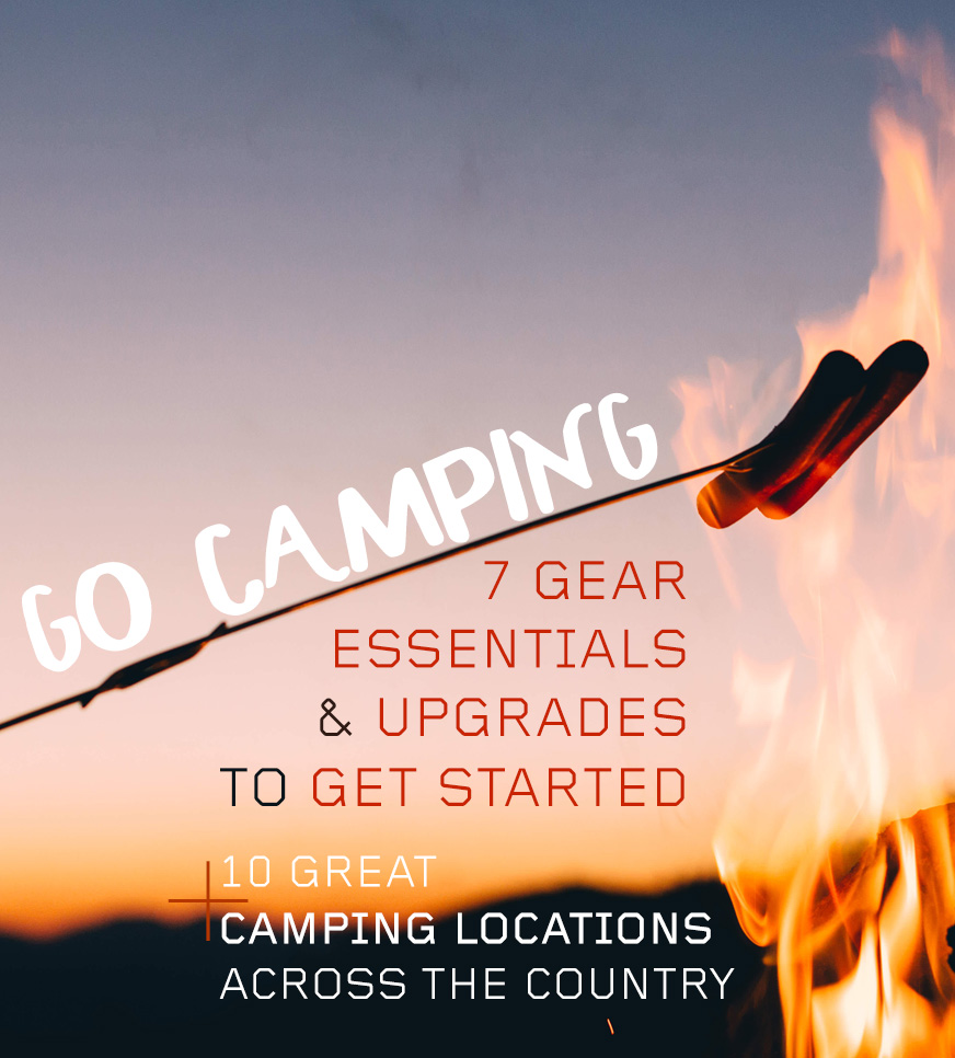 Camping Gear Essentials (and Upgrades) to Get Started + 10 Great Camping Sites Across the US