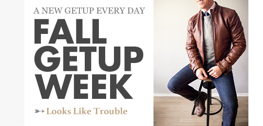 Fall Getup Week: Looks Like Trouble